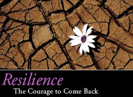 Resiliency Courage to come back